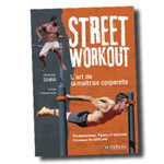 Street Workout : L'art de la maîtrise corporelle