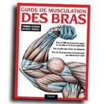 Guide de musculation des bras : Livre de musculation