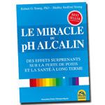 Le Miracle Du PH Alcalin : Livre nutrition et santé