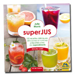 Super Jus : Livre de recettes