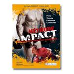 Méthode Impact : Décuplez vos performances musculaires